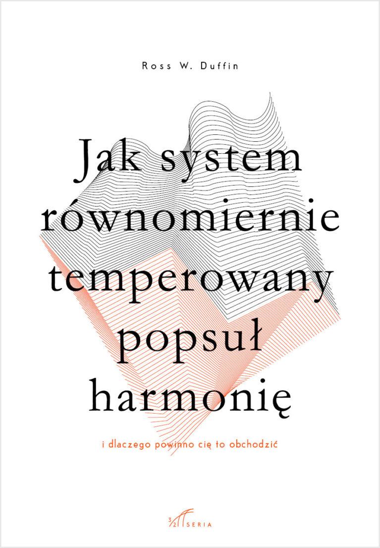 Jak system równomiernie temperowany popsuł harmonię (i dlaczego powinno cię to obchodzić)